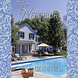 The Neighbor by Gerri Hill