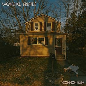 Common Blah by Weakened Friends