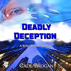 Deadly Deception by Cade Brogan