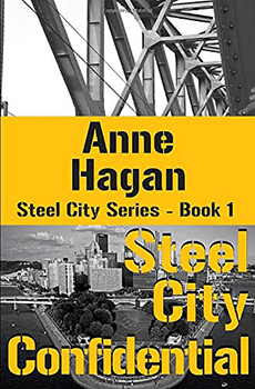 Steel City Confidential by Anne Hagan
