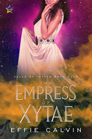 The Empress of Xytae by Effie Calvin