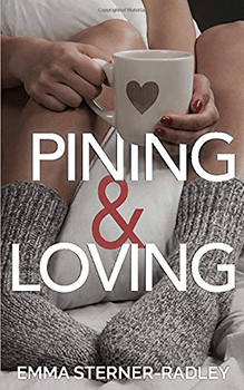 Pining and Loving by Emma Sterner-Radley