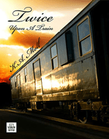 Twice Upon A Train by KA Moll
