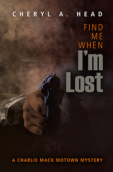 Find Me When I'm Lost by Cheryl A Head
