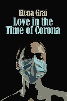 Love in the Time of Corona by Elena Graf
