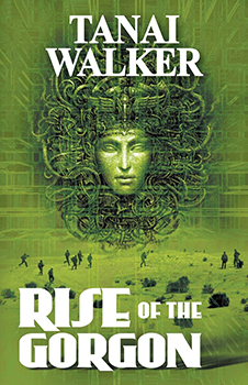 Rise of Gorgon by Tanai Walker