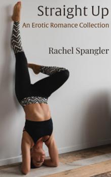 Straight Up by Rachel Spangler