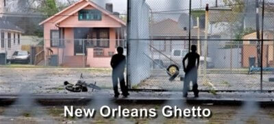 New Orleans Ghetto