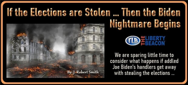 If the Elections are Stolen, the Biden Nightmare Begins