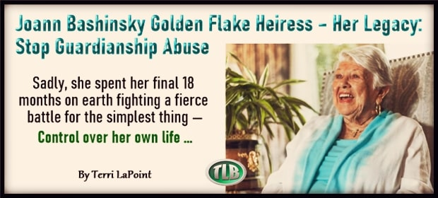 Joann Bashinsky Golden Flake Heiress – Her Legacy – Stop Guardianship Abuse – FI 02 17 21-min