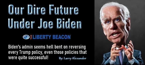 Our Dire Future Under Joe Biden – FI 02 19 21-min