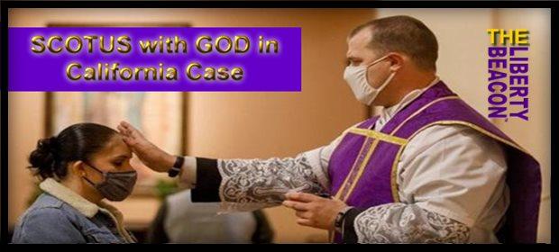 SCOTUS GOD CALIF FEAT 2 27 21