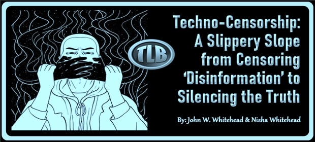 Techno-Censorship – A Slippery Slope from Censoring Disinformation to Silencing the Truth – FI 02 22 21-min