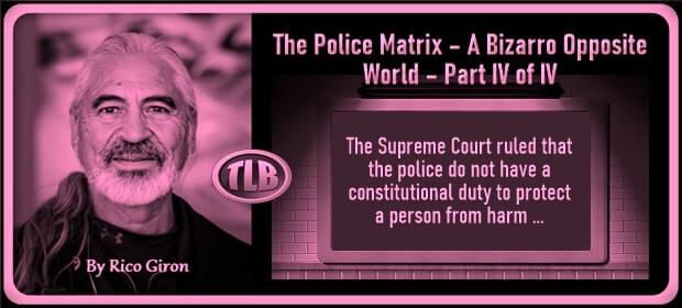 The Police Matrix – A Bizarro Opposite World – Part IV of IV – FI 02 09 21-min