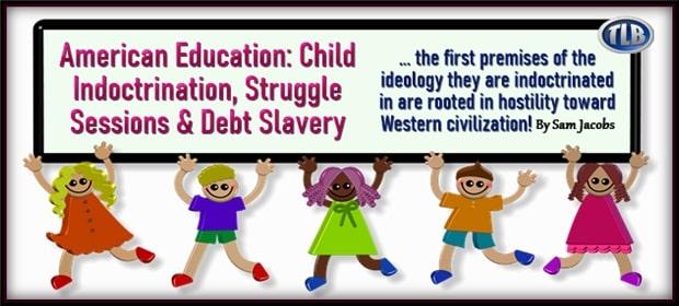American Education – Child Indoctrination Struggle Sessions & Debt Slavery – FO 03 26 21-min