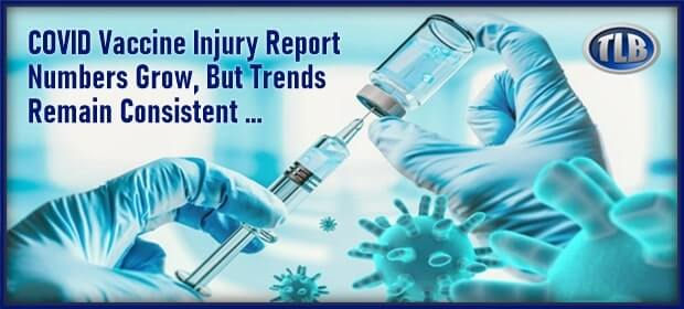 COVID Vaccine Injury Report Numbers Grow, But Trends Remain Consistent – FI 03 07 21-min