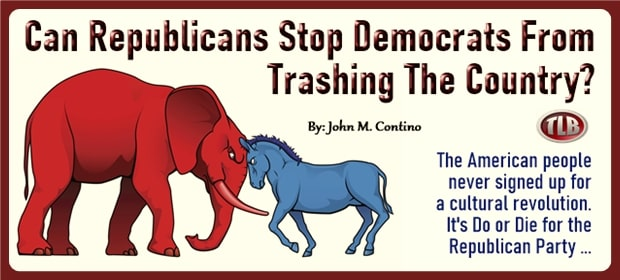 Can Republicans Stop Democrats From Trashing The Country – FI 03 28 21-min