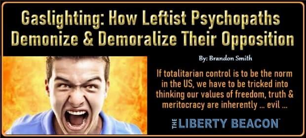 Gaslighting – How Leftist Psychopaths Demonize & Demoralize Their Opposition – FI 04 03 21-min