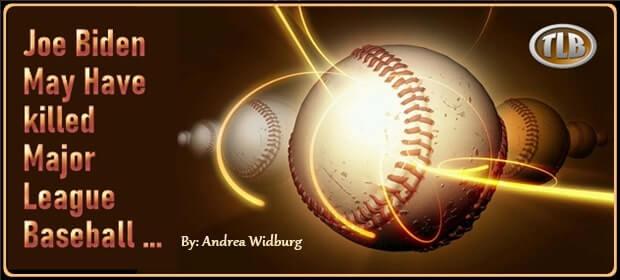 Joe Biden May Have killed Major League Baseball – FI 04 03 21-min