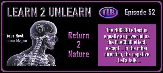 LEARN 2 UNLEARN – E52 – Presents – Return 2 Nature – FI 04 25 21-min