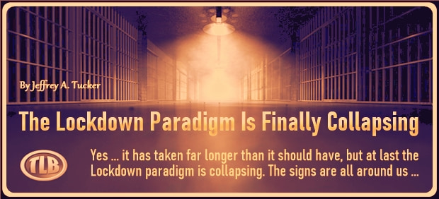 The Lockdown Paradigm Is Finally Collapsing – FI 04 22 21-min1
