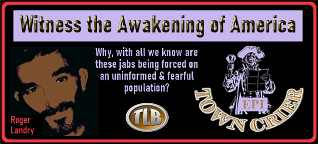 EPI TOWN CRIER – Witness the Awakening of America – FI 08 27 21-min