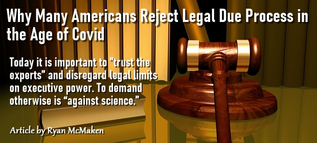 Why Many Americans Reject Legal Due Process in the Age of Covid – FI 08 28 21-min