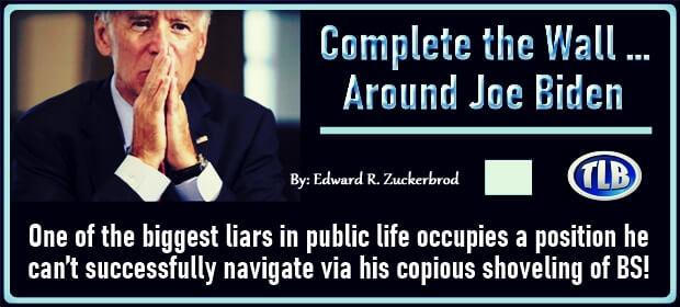 Complete the Wall – Around Joe Biden – FI 09 07 21-min1