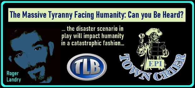 EPI TOWN CRIER – The Massive Tyranny Facing Humanity – Can you Be Heard FI 09 04 21-min