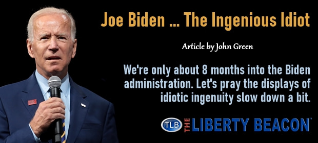 Joe Biden – The Ingenious Idiot – FI 09 22 21-min