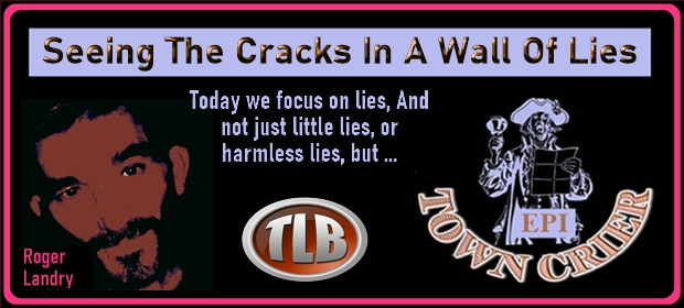 EPI TOWN CRIER – Seeing The Cracks In A Wall Of Lies – FI 10 13 21-min