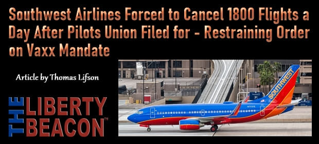 Southwest Airlines Forced to Cancel 1800 Flights a Day After Pilots Union Filed for Restraining Order on Vaxx Mandate – FI 10 11 21-min