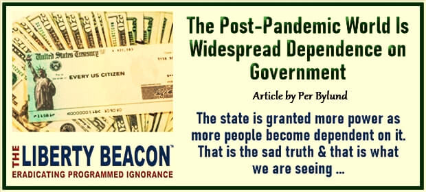The Post-Pandemic World Is Widespread Dependence on Government – FI 10 03 21-min