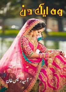 Woh Aik Din Novel By Aasiya Raees Khan Pdf