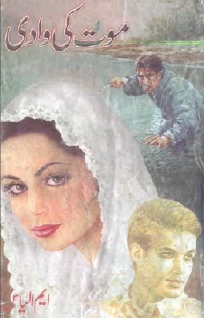 Maut Ki Wadi Novel By M Ilyas Pdf Download