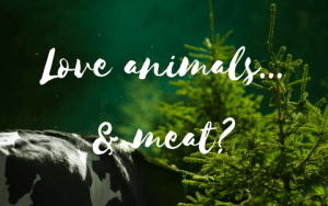 Love animals and meat