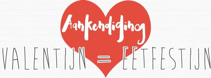 Aankondiging: Valentijn = Eetfestijn!