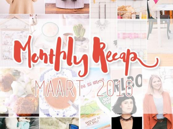 Monthly Recap - maart 2016