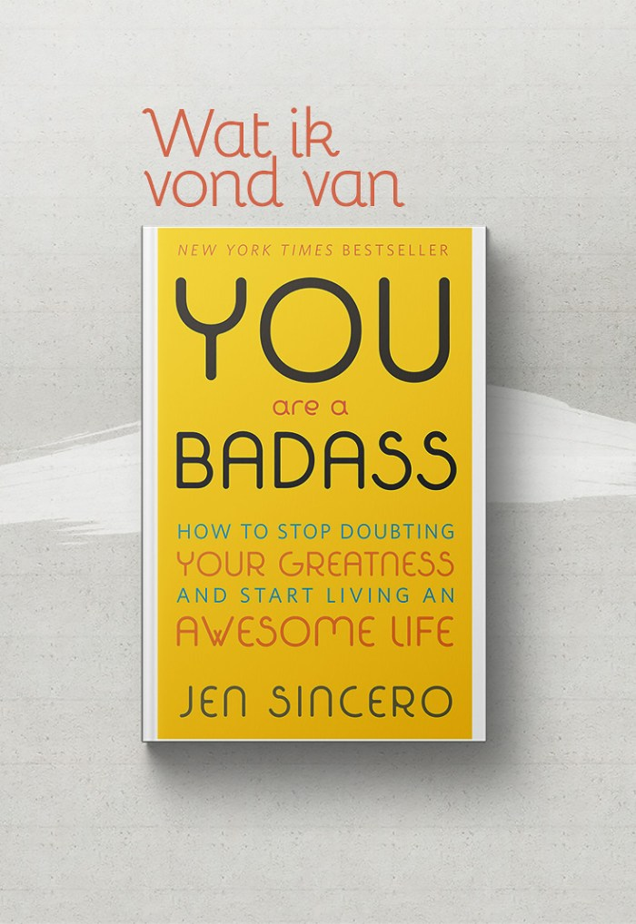 """""""You Are A Badass!"""" door Jen Sincero"""