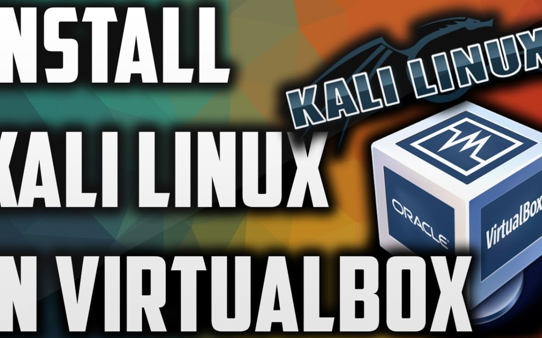 Install Kali Linux Easily-VirtualBox Windows 10