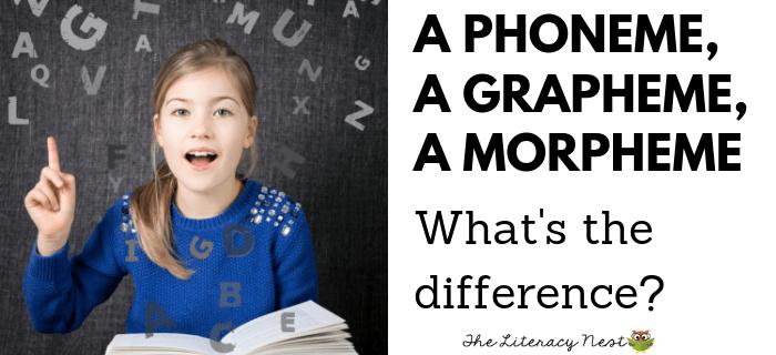 phoneme, grapheme, morpheme