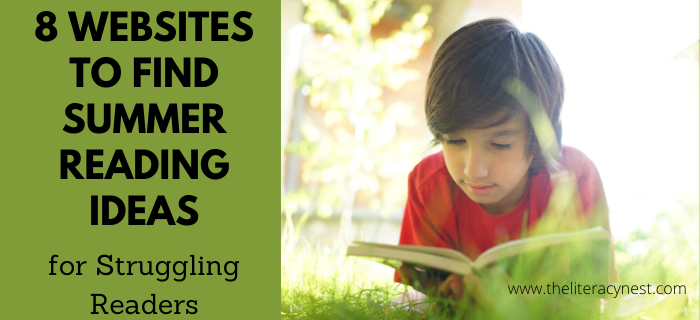 8 Websites To Find Summer Reading Ideas For Struggling Readers The Literacy Nest