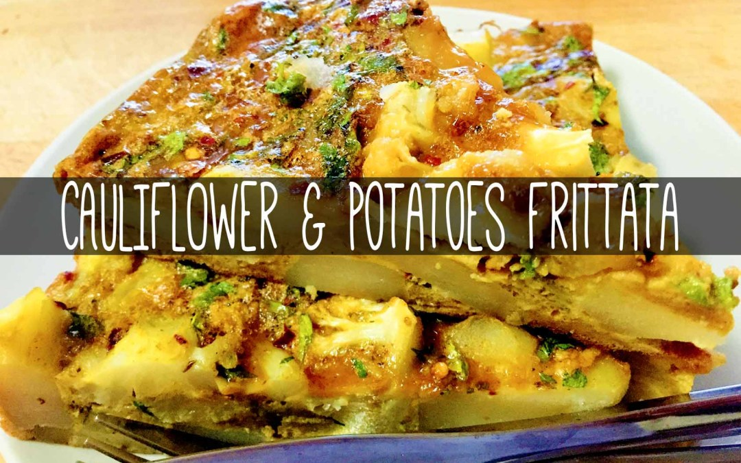Cauliflower and Potatoes Frittata – Vegetarian