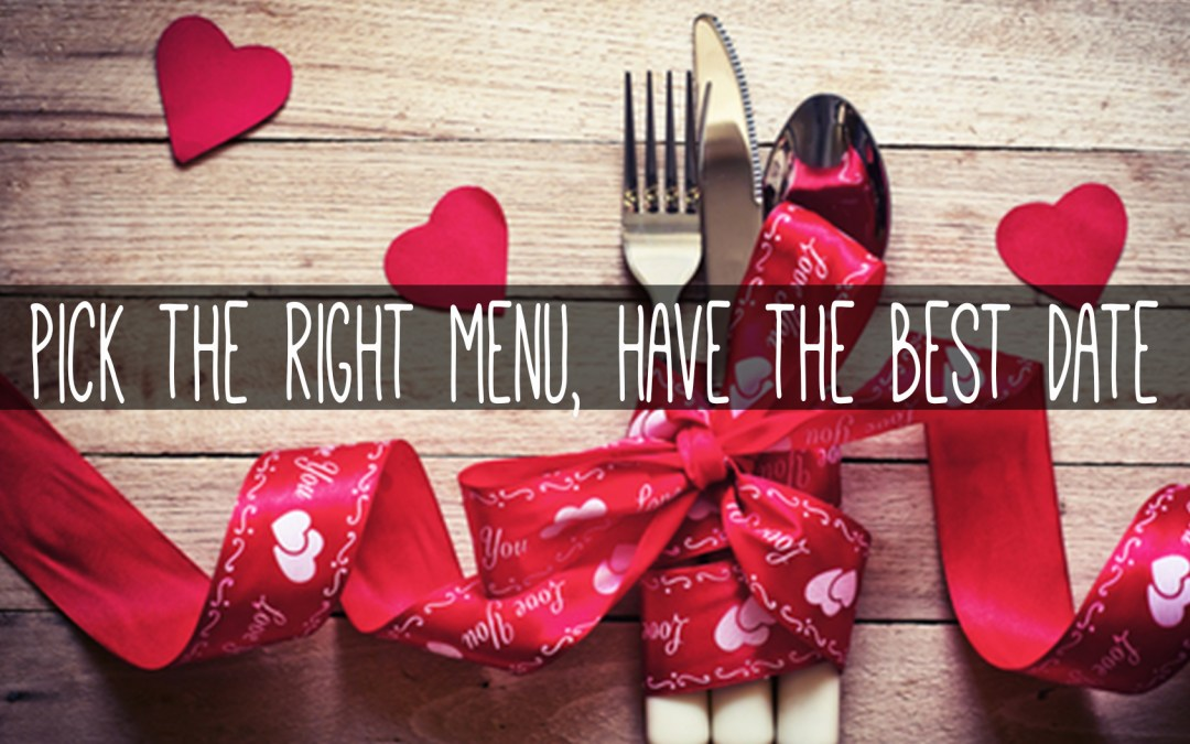 Pick the Right Menu, Have the Best Date Ever