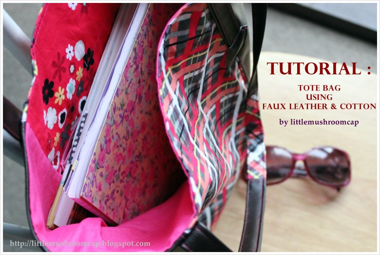 Sewing Tutorial : Tote Bag Using Faux Leather and Quilting Cotton