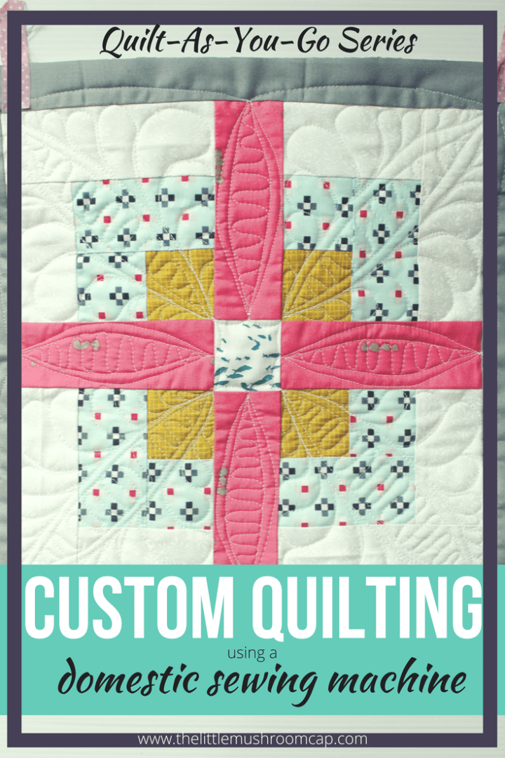 get inspiration from the series of custom quilting using domestic sewing machine using quilt as you go technique block by block