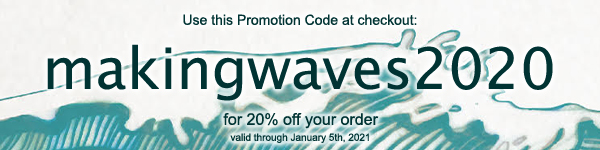 Promo Code: makingwaves for 20% off through January 5, 2021