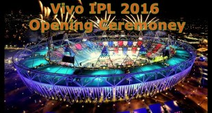 IPL Opening Ceremony 2016 Live TV Channels