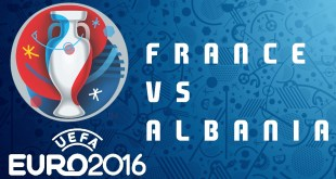 France Vs Albania Euro 2016 Live Score Results Predictions, Tv Channels