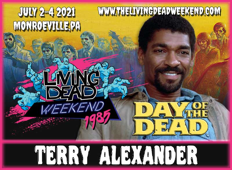 Horror Guest Terry Alexander MONROEVILLE JULY 2-4 2021 Day of the Dead Living Dead Weekend George Romero Zombie Horror Convention
